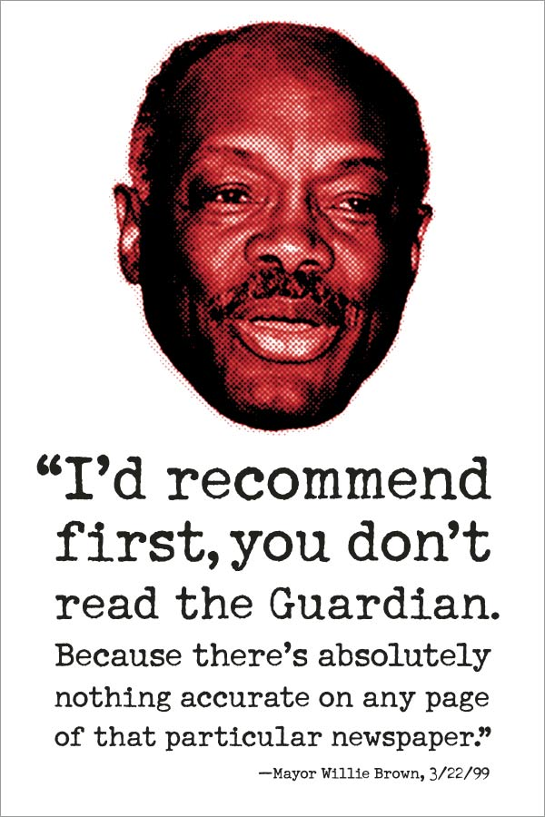 Advertisement for the San Francisco Bay Guardian featuring then-mayor Willie Brown trashing the Guardian. Created by BigMouth in San Francisco.