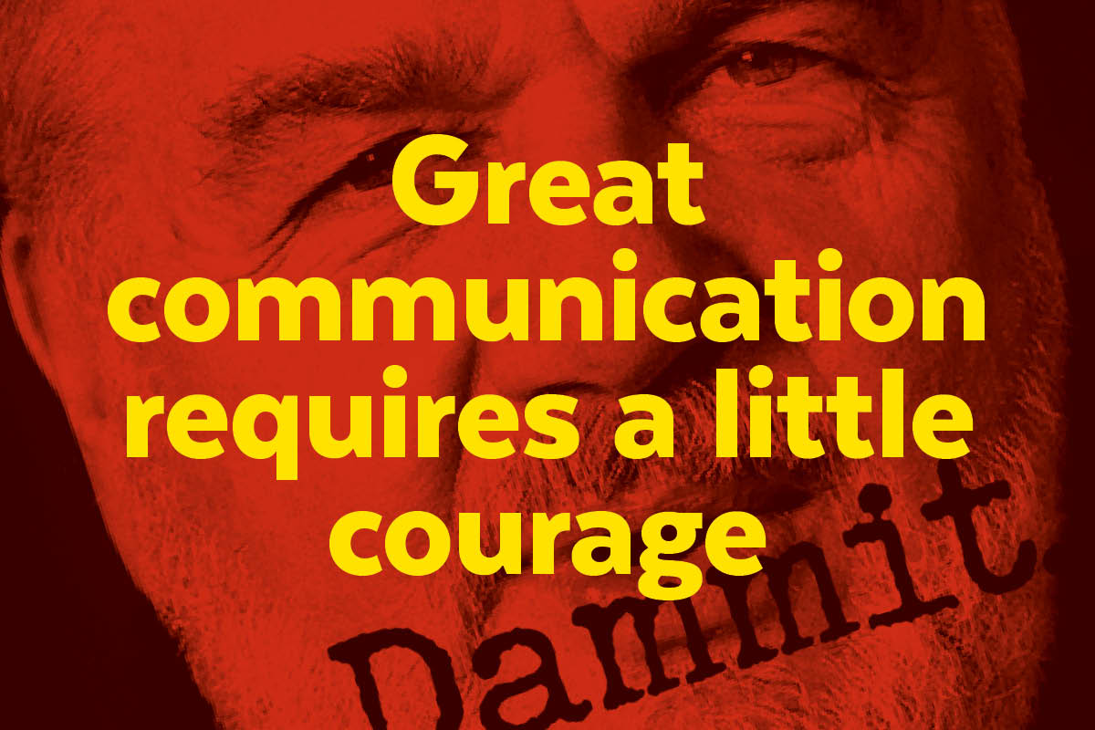 "A photo of San Francisco Bay Guardian [publisher Bruce Brugmann with the ehadline ""Great communication requires a littel courage"" superimposed on him"